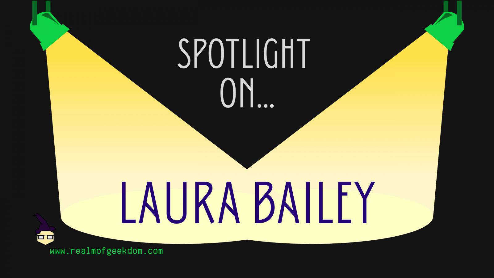 Spotlight on Laura Bailey