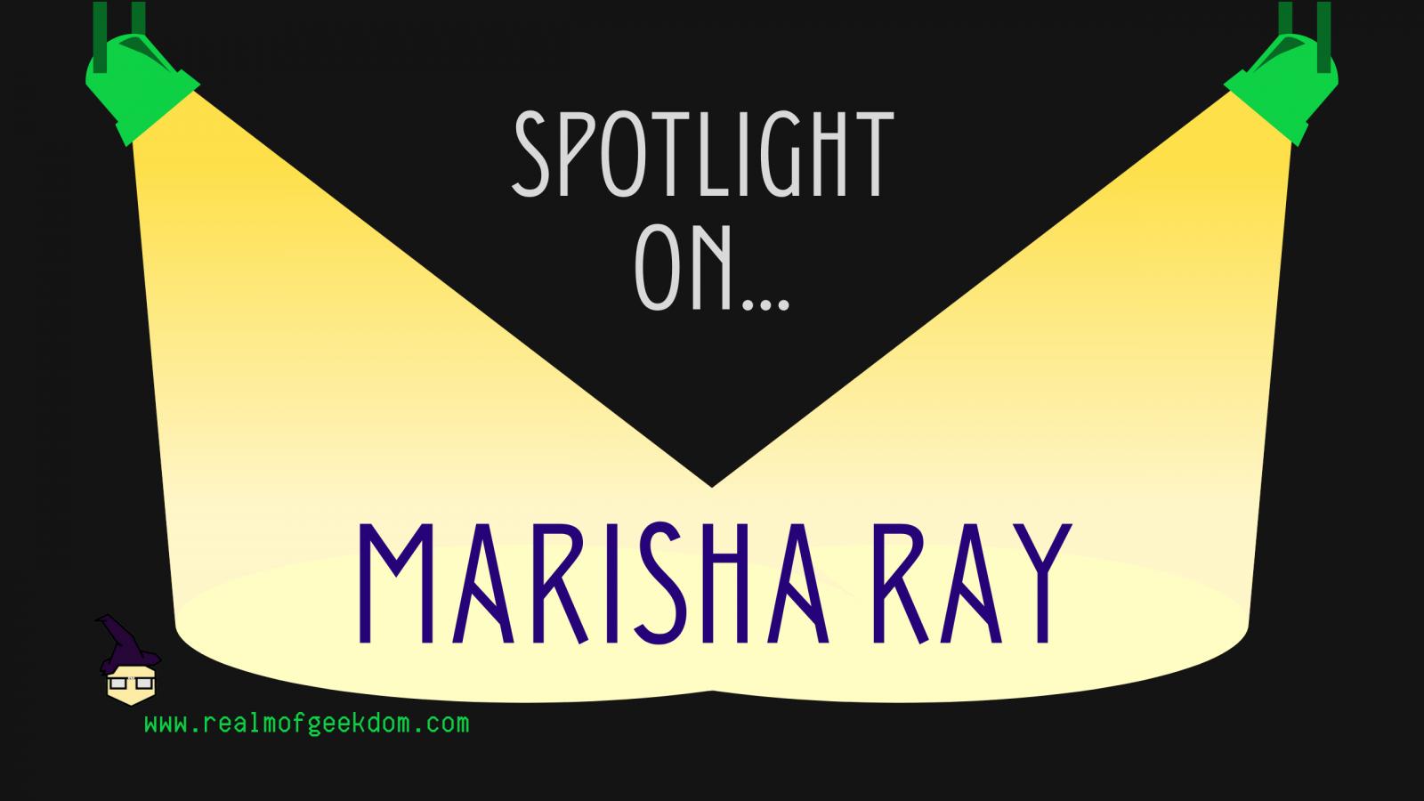 Spotlight On... Marisha Ray