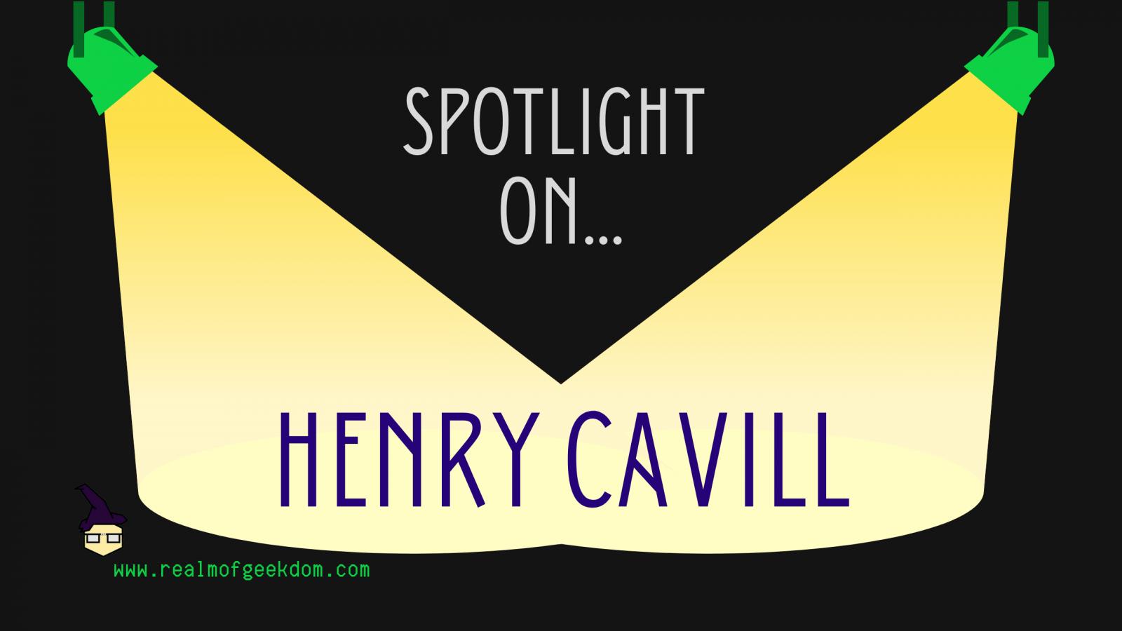 Birthday Spotlight on... Henry Cavill